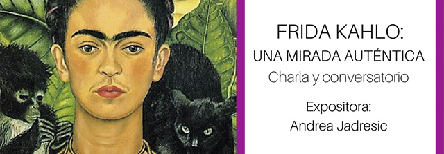 Charla de Andrea Jadresic sobre Frida Kahlo